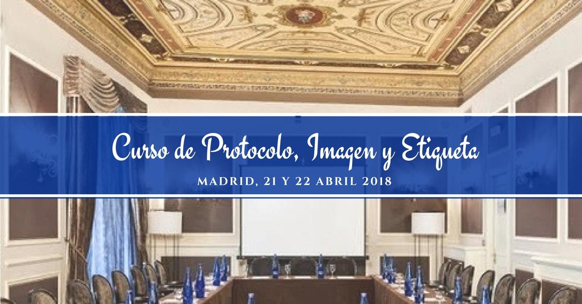 Curso de Protocolo Imagen Etiqueta Madrid abril 2018