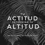 Tu actitud determina tu altitud