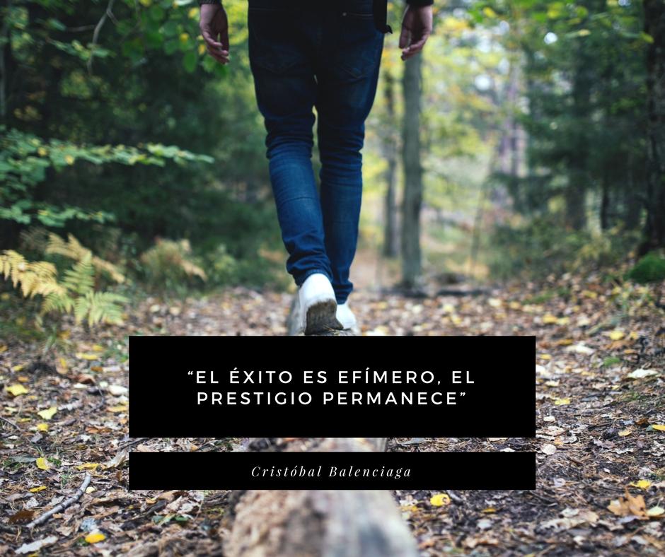 """""""El éxito es efímero, el prestigio permanece"""""""